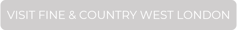 VISIT FINE & COUNTRY WEST LONDON