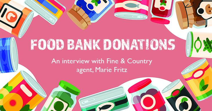 Food Bank Donations: An interview with Fine & Country agent, Marie Fritz