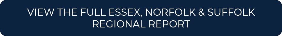 VIEW THE FULL ESSEX, NORFOLK & SUFFOLK REGIONAL REPORT