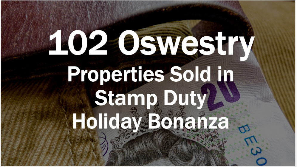 102 Oswestry Properties Sold in Stamp Duty Holiday Bonanza
