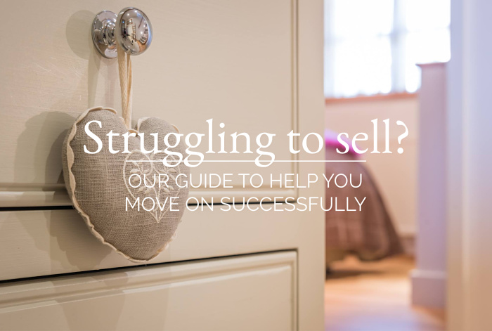 STRUGGLING TO SELL ? OUR GUIDE TO HELP YOU MOVE ON SUCCESSFULLY