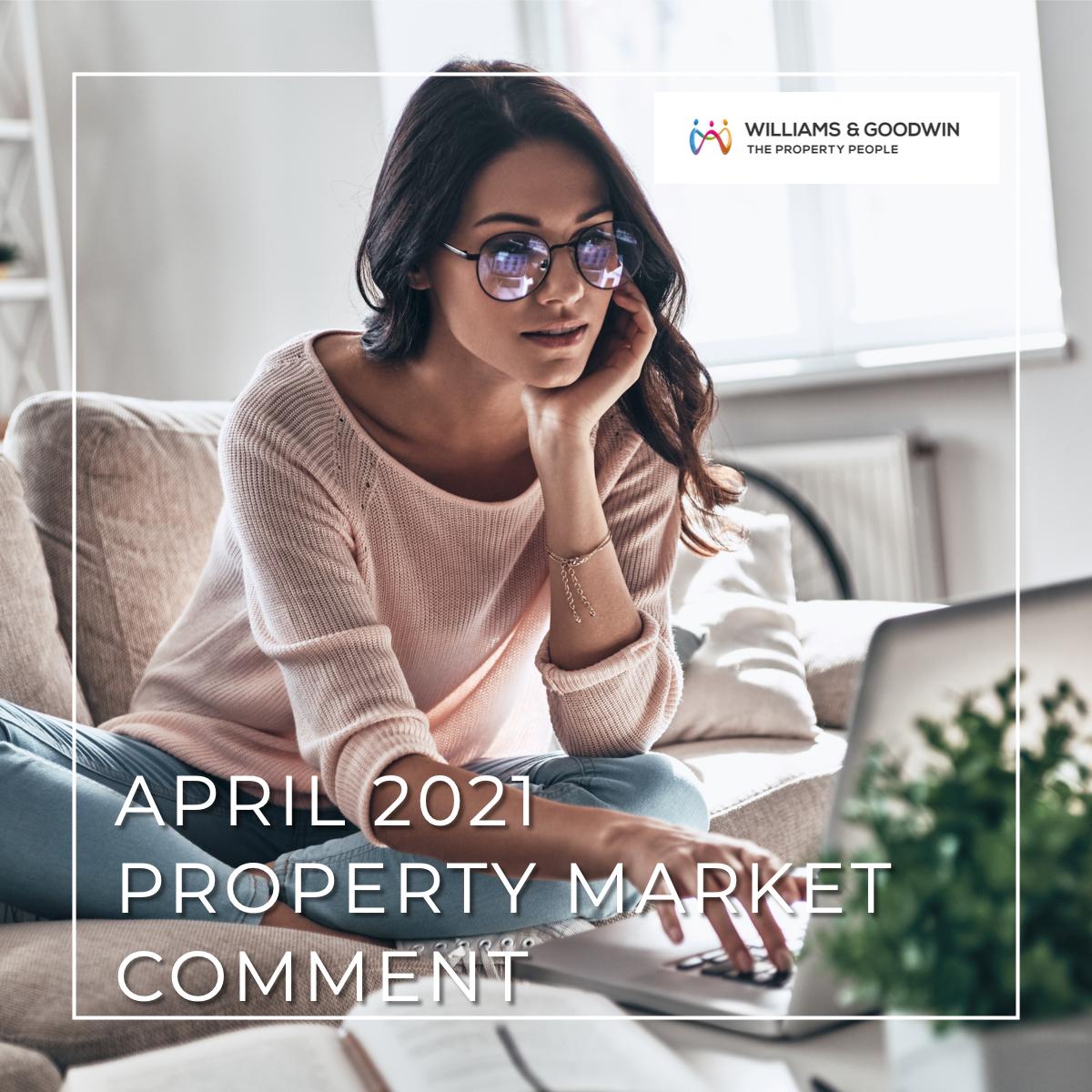 April 2021 Property Market Comment