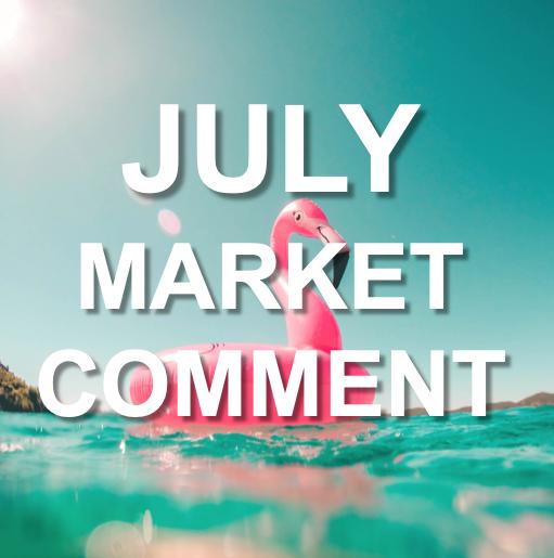 JULY MARKET COMMENT