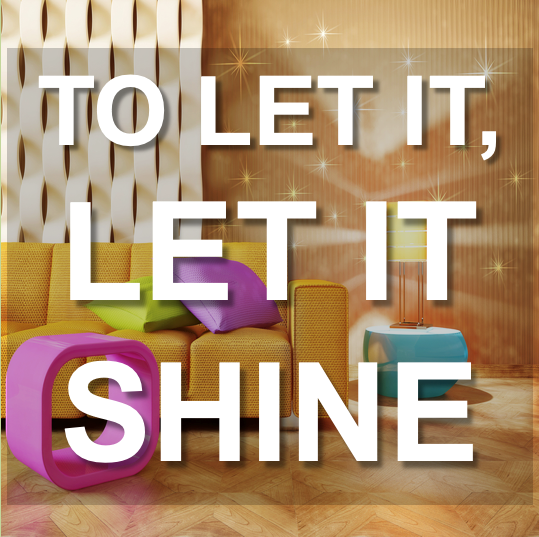 TO LET IT, LET IT SHINE