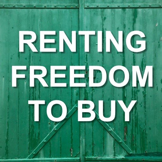 Renting Freedom to Buy