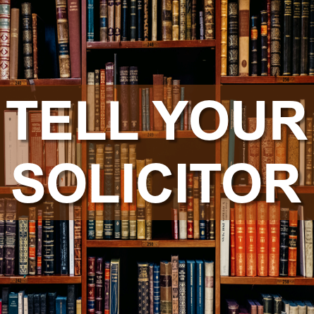 tell_your_solicitor