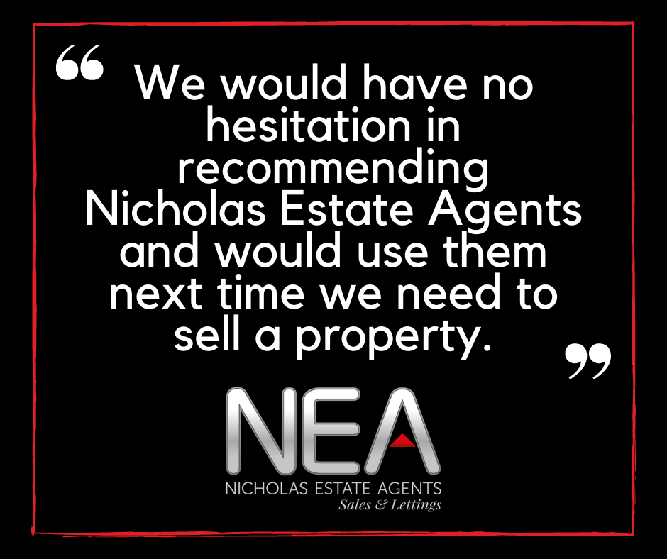 we_would_have_no_hesitation_in_recommending_nicholas_estate_agents_and_would_use_them_next_time_we_need_to_sell_a_property