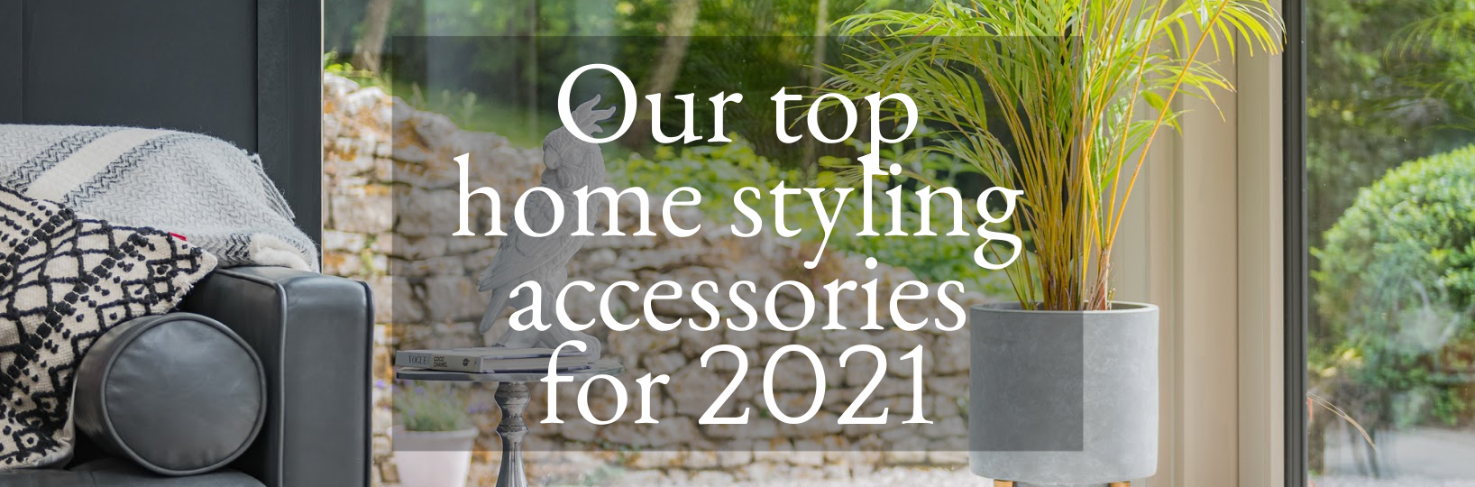 facebook_cover_art_-_our_top_home_styling_accessories_for_2021__copy