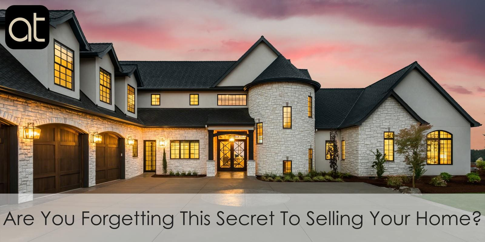 Are You Forgetting This Secret To Selling Your Home?