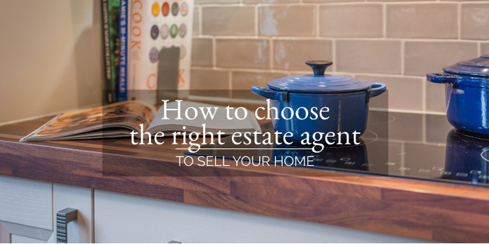 How To Choose The Right Estate Agent To Sell Your Home